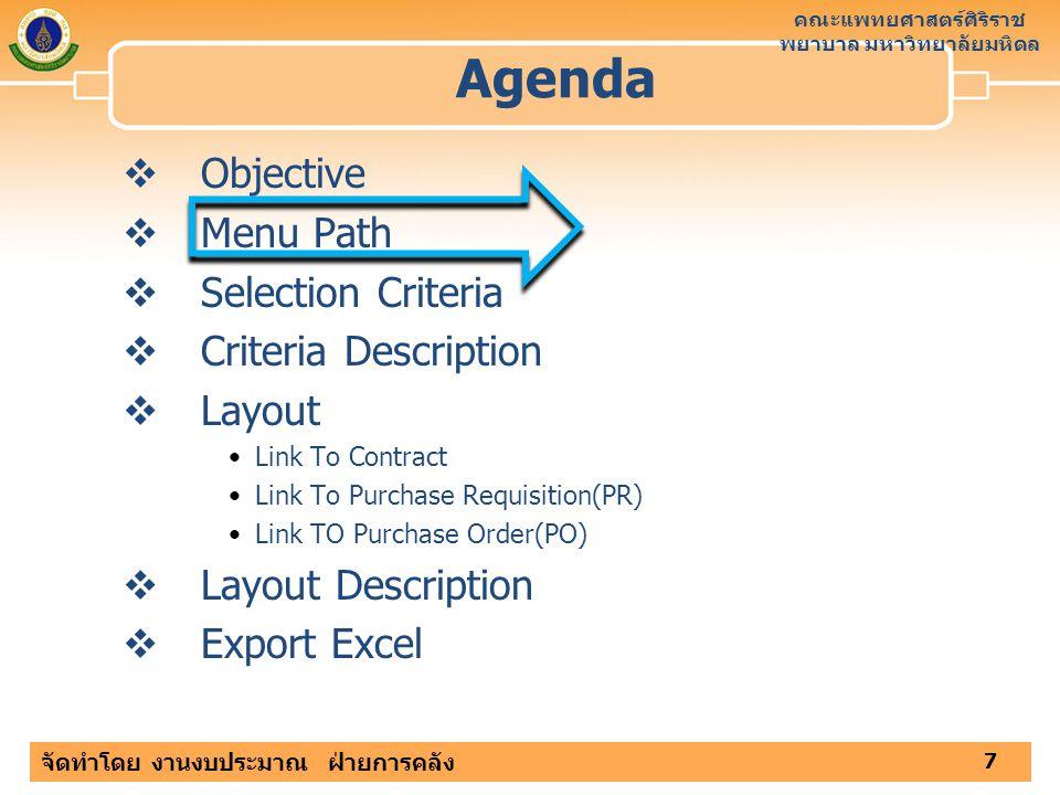 คณะแพทยศาสตร์ศิริราช พยาบาล มหาวิทยาลัยมหิดล จัดทำโดย งานงบประมาณ ฝ่ายการคลัง Agenda 7  Objective  Menu Path  Selection Criteria  Criteria Descrip
