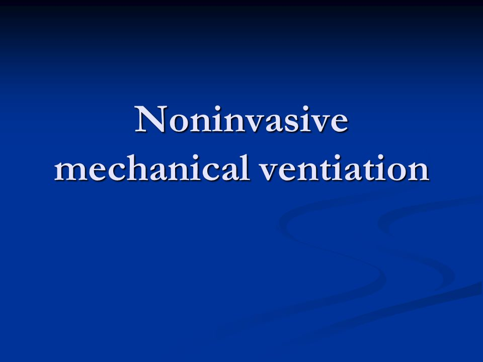 Noninvasive mechanical ventiation