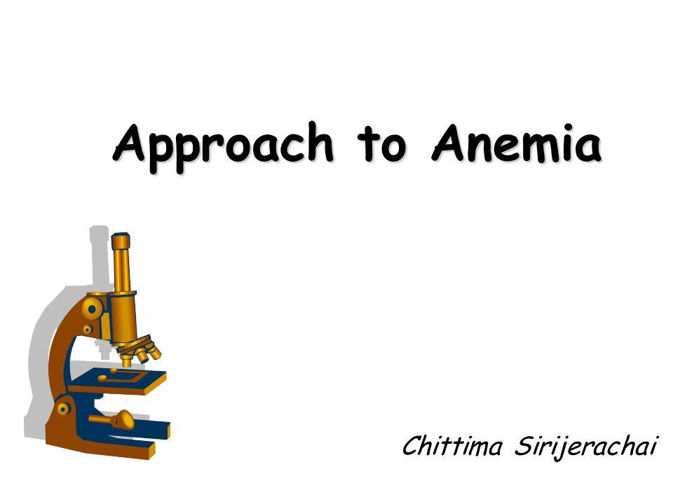 Chittima Sirijerachai Approach to Anemia
