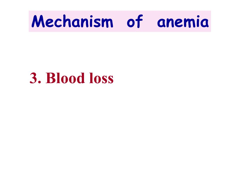 3. Blood loss
