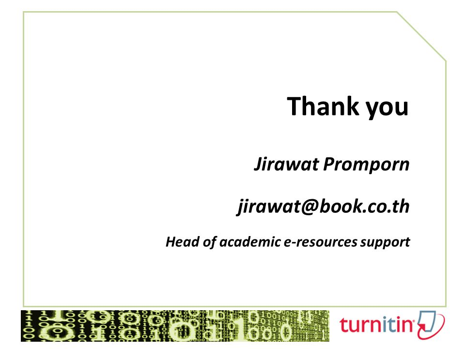 Thank you Jirawat Promporn jirawat@book.co.th Head of academic e-resources support