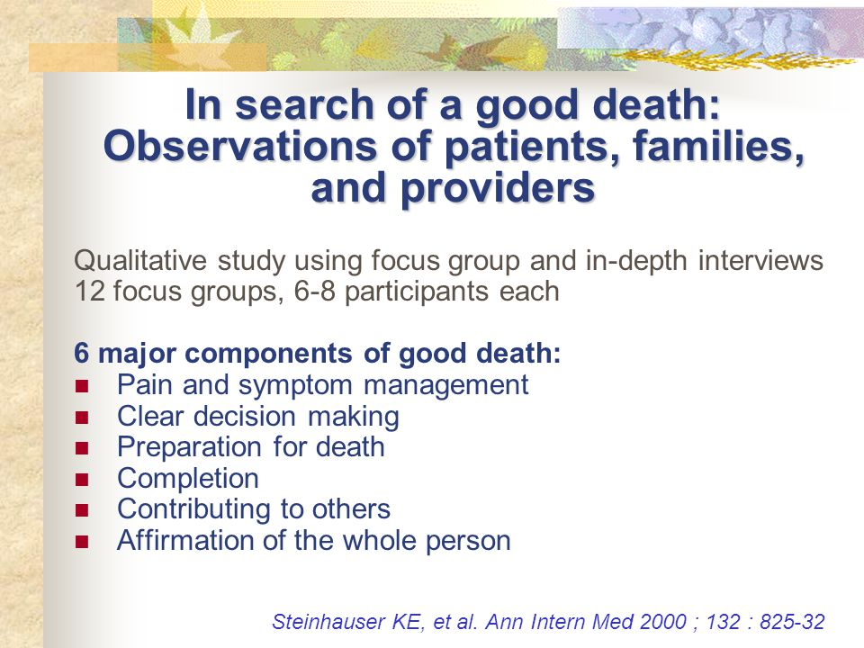 In search of a good death: Observations of patients, families, and providers Qualitative study using focus group and in-depth interviews 12 focus grou