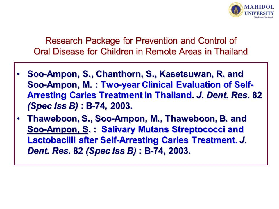 Research Package for Prevention and Control of Oral Disease for Children in Remote Areas in Thailand Soo-Ampon, S., Chanthorn, S., Kasetsuwan, R. and