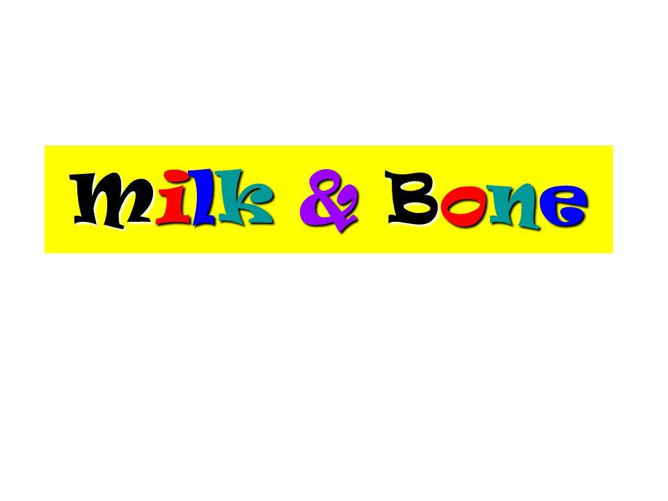 Milk & BoneMilk & BoneMilk & BoneMilk & Bone