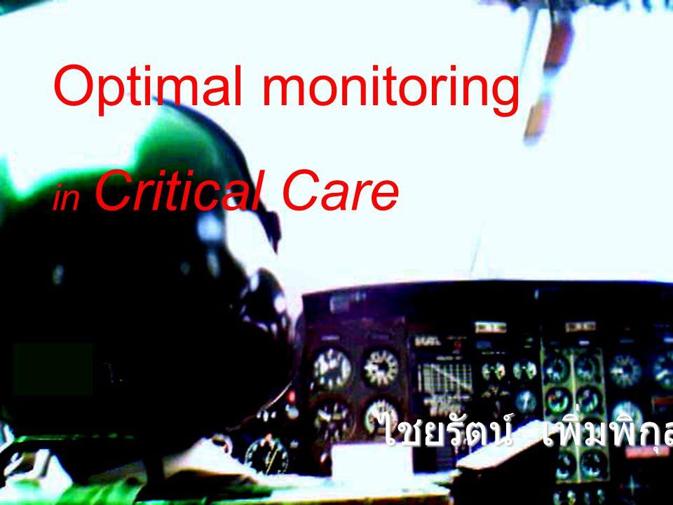 Optimal monitoring in Critical Care ไชยรัตน์ เพิ่มพิกุล พบ.