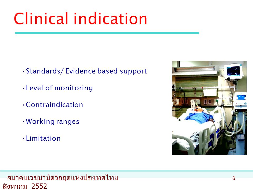 Clinical indication Standards/ Evidence based support Level of monitoring Contraindication Working ranges Limitation
