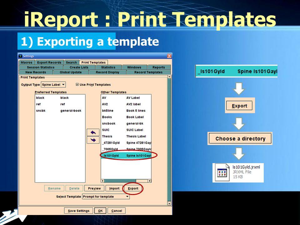 Powerpoint Templates iReport : Print Templates แต่ในกรณีที่ Template ที่ต้องการนำเข้า มีรูปภาพ อยู่ด้วย จะต้องเลือกไฟล์ Template และรูปภาพ พร้อมกัน โดยใช้ Shift และปุ่ม Ctrl Print Templates อื่น ๆ ก็ทำวิธีการเดียวกันกับ Spine Label