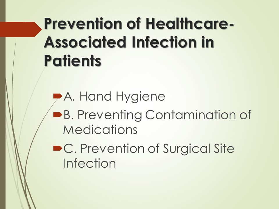 Prevention of Healthcare- Associated Infection in Patients  D.
