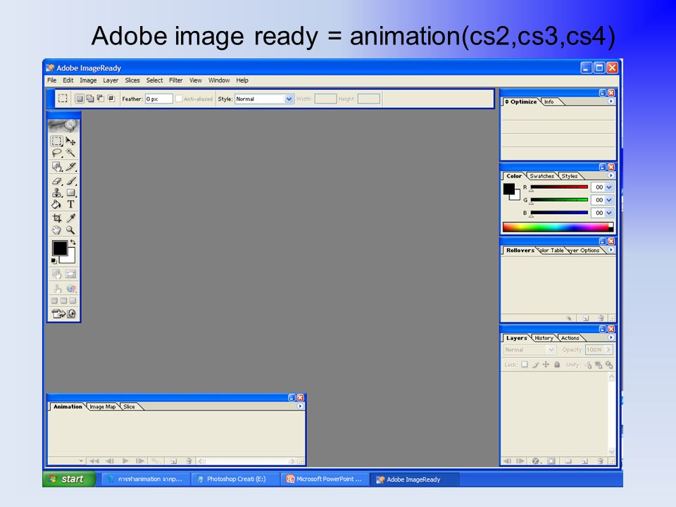 Adobe image ready = animation(cs2,cs3,cs4)