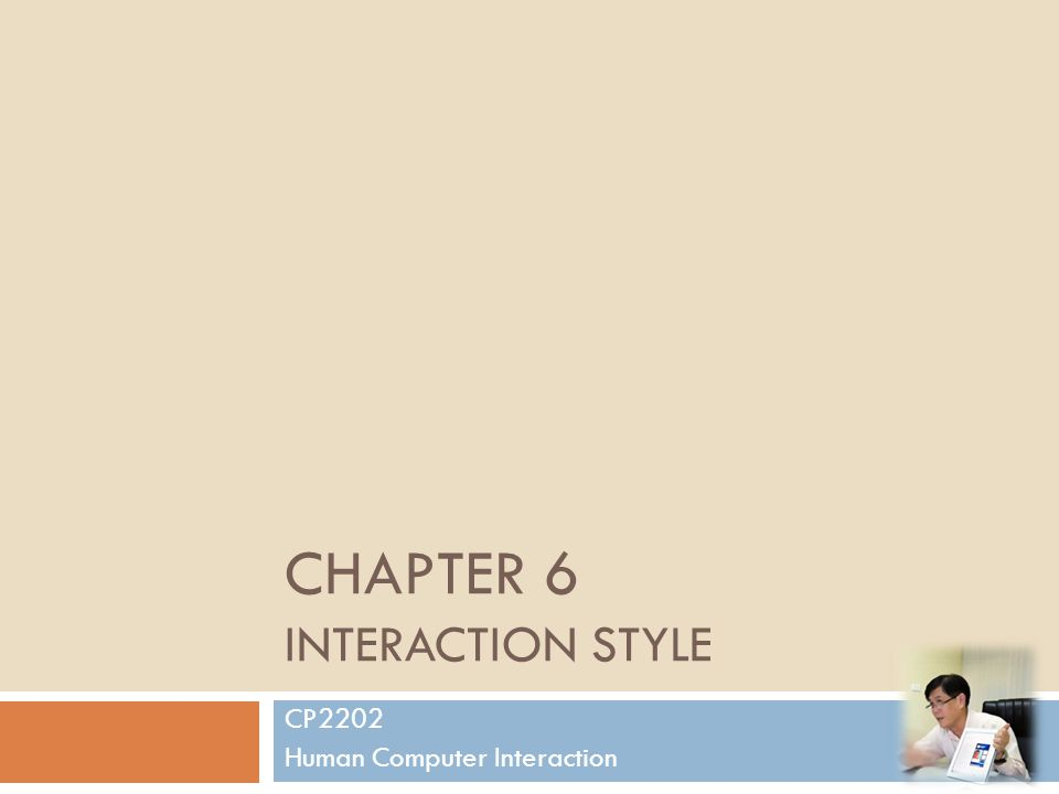 CHAPTER 6 INTERACTION STYLE CP2202 Human Computer Interaction