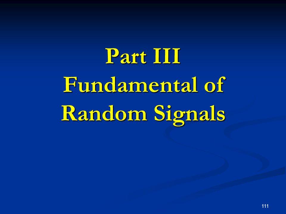 111 Part III Fundamental of Random Signals