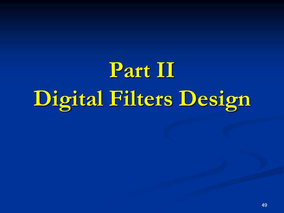 49 Part II Digital Filters Design