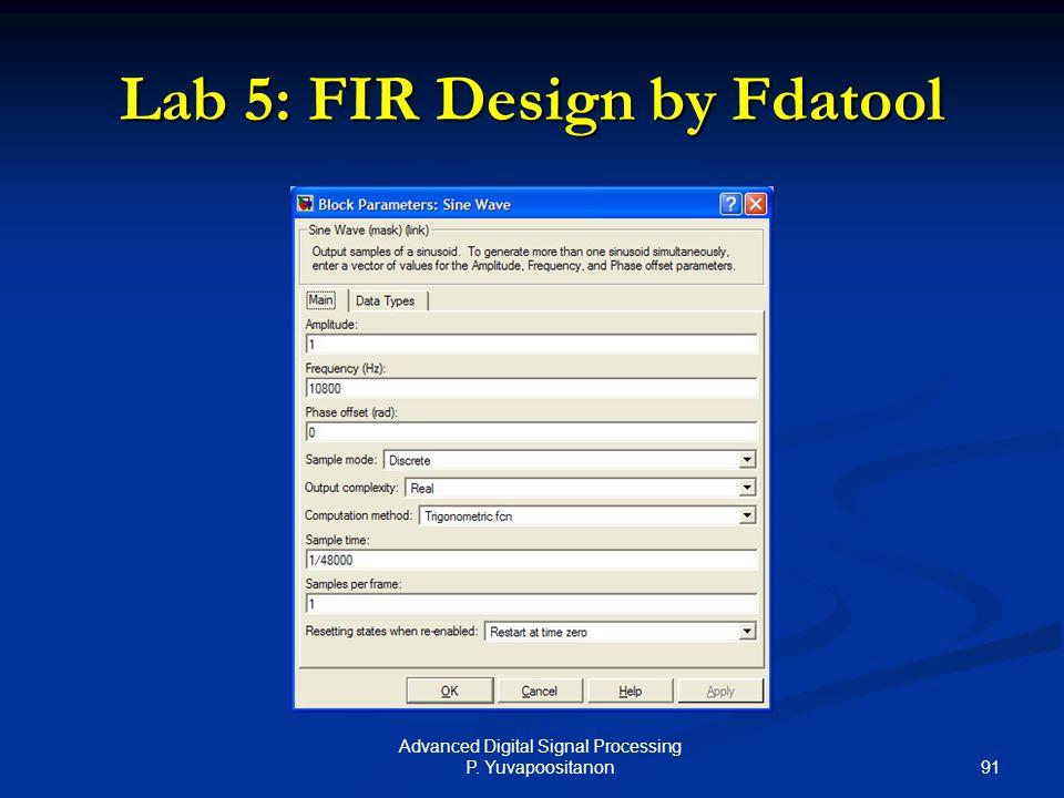 91 Advanced Digital Signal Processing P. Yuvapoositanon Lab 5: FIR Design by Fdatool