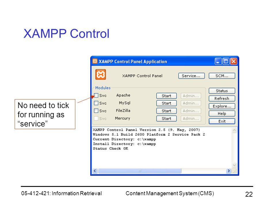 "05-412-421: Information RetrievalContent Management System (CMS) 22 XAMPP Control No need to tick for running as ""service"""