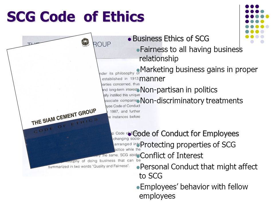 SCG Code of Ethics Business Ethics of SCG Business Ethics of SCG Fairness to all having business relationship Marketing business gains in proper manne