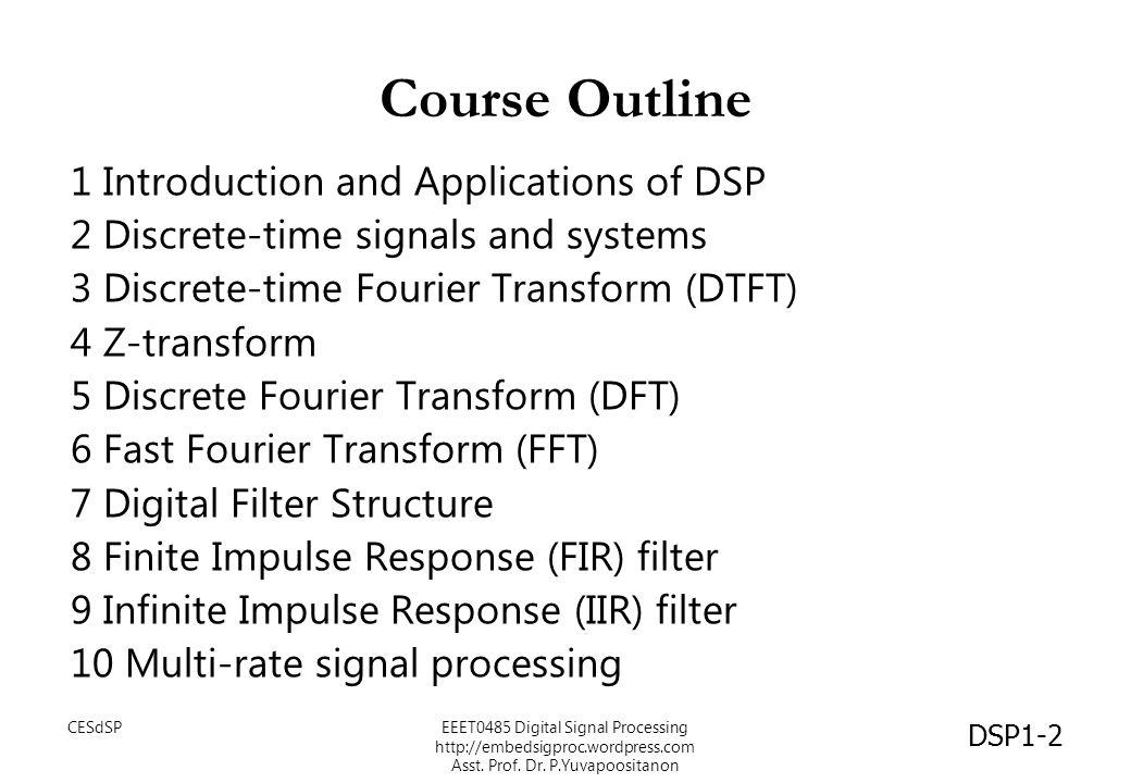ตำรา DSP1-3 ตำราหลัก ตำราประกอบ CESdSPEEET0485 Digital Signal Processing http://embedsigproc.wordpress.com Asst.
