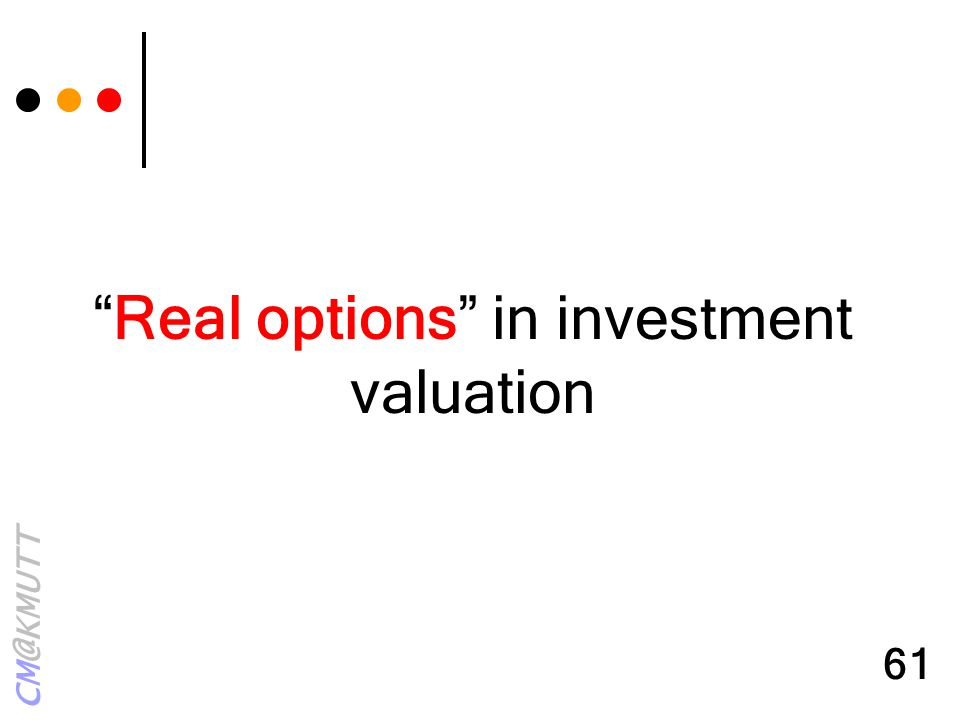 "CM@KMUTT 61 ""Real options"" in investment valuation"