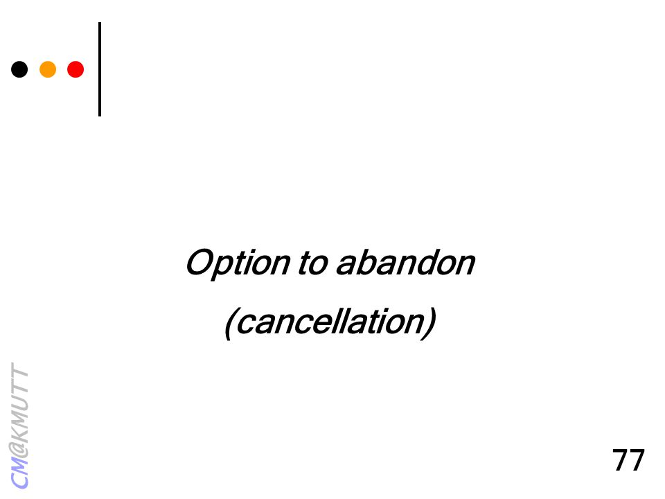 CM@KMUTT 77 Option to abandon (cancellation)