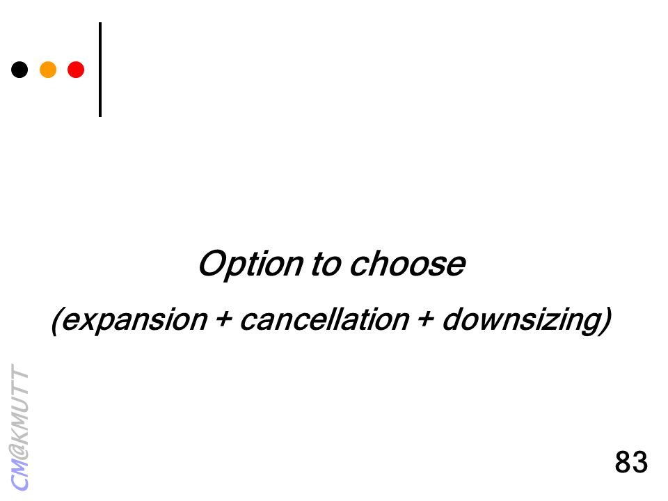 CM@KMUTT 83 Option to choose (expansion + cancellation + downsizing)