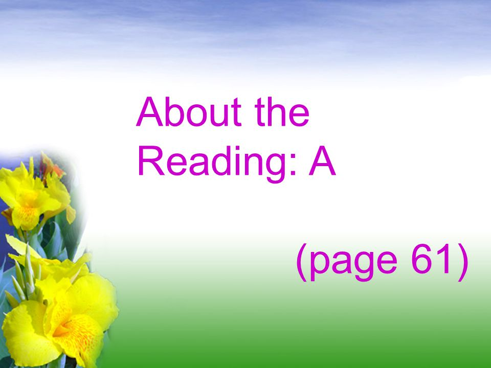 About the Reading: A (page 61)