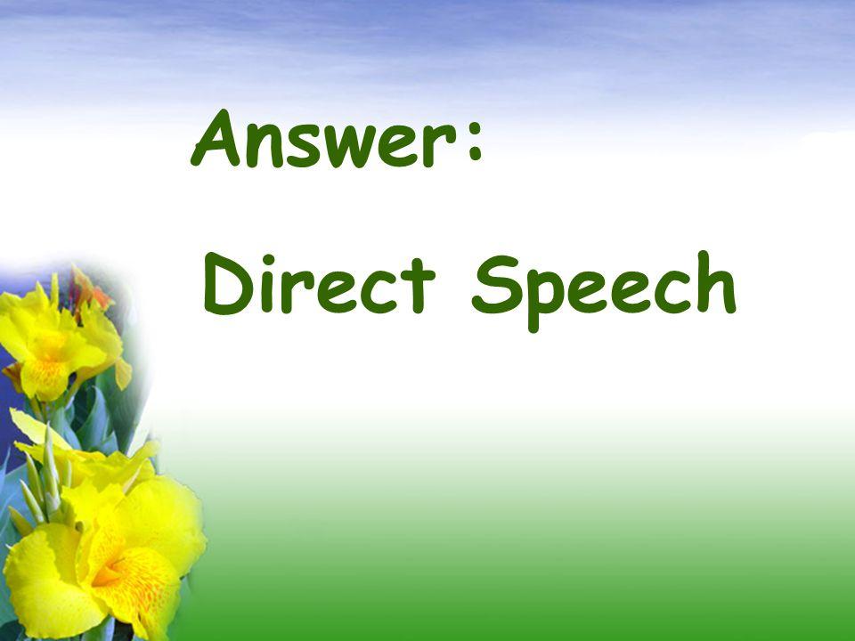 Direct Speech Answer: