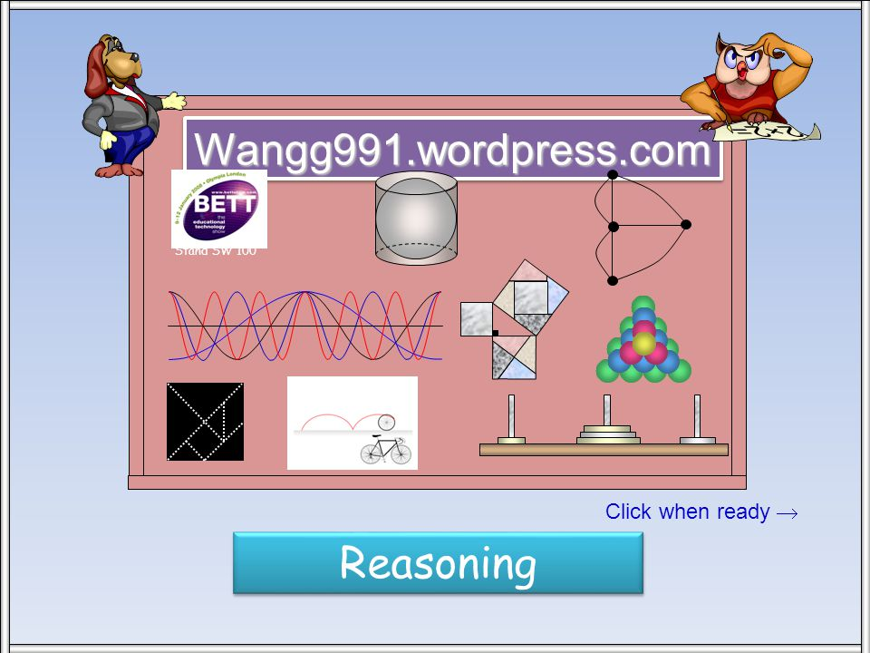 Click when ready  Wangg991.wordpress.com Stand SW 100 Reasoning