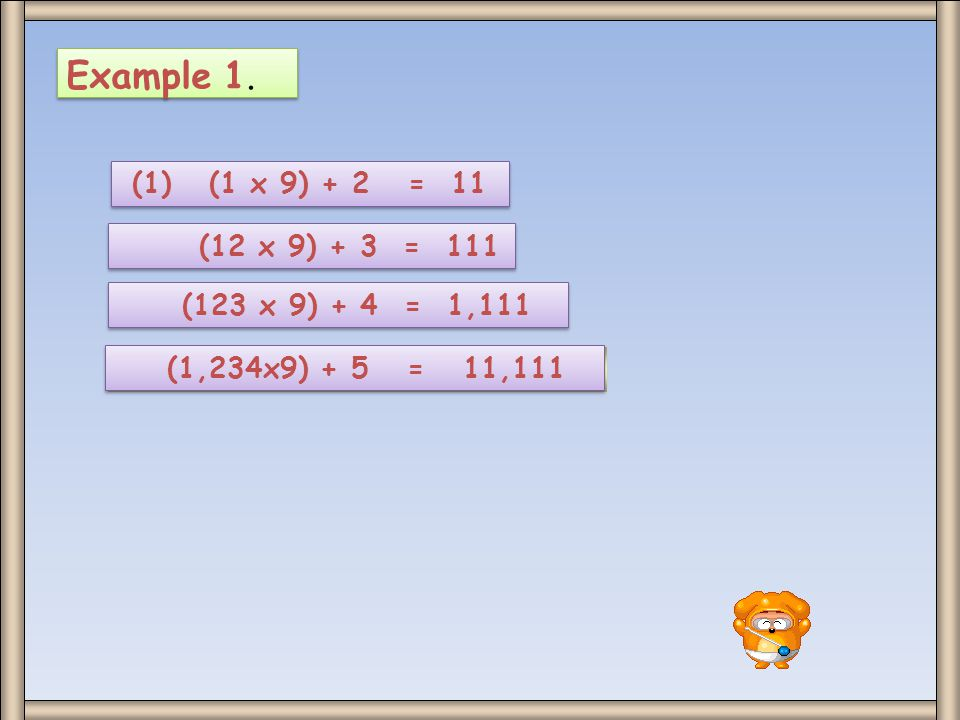 Example 2. Inductive Reasoning 1 = 1 1 + 2 = 3 1 + 2+ 3 = 6 1 + 2+ 3 + 4 = 10 1+2 +3+4 +5 = 15