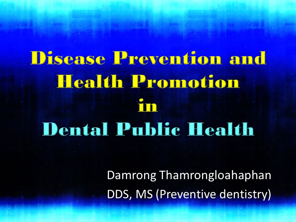 Damrong Thamrongloahaphan DDS, MS (Preventive dentistry)