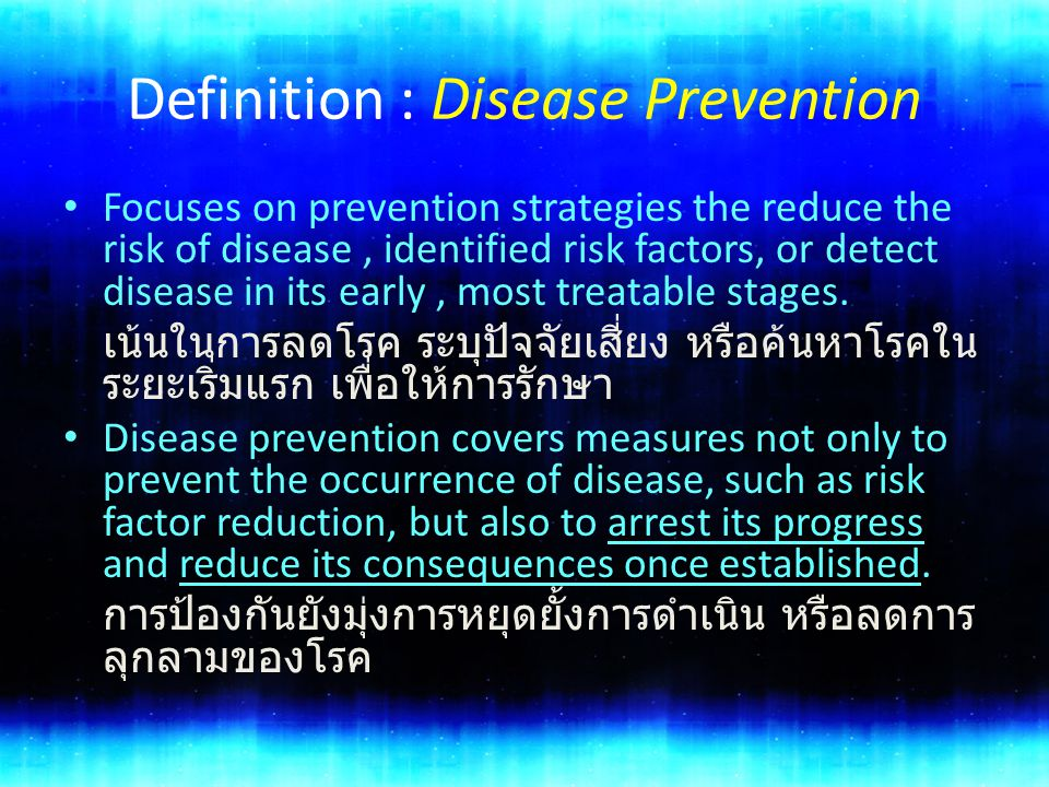 The Three Levels of Prevention Primary Prevention to reduce the frequency of new cases of disease occurring in a population and, thus is most applicable to persons who are in the stage of susceptibility.