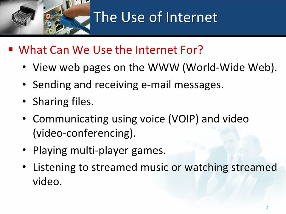 The Use of Internet  What Can We Use the Internet For? View web pages on the WWW (World-Wide Web). Sending and receiving e-mail messages. Sharing fil