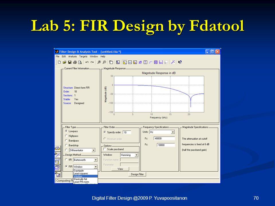 70Digital Filter Design @2009 P. Yuvapoositanon Lab 5: FIR Design by Fdatool