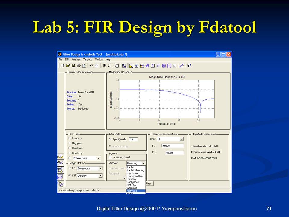 71Digital Filter Design @2009 P. Yuvapoositanon Lab 5: FIR Design by Fdatool
