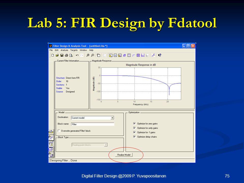 75Digital Filter Design @2009 P. Yuvapoositanon Lab 5: FIR Design by Fdatool