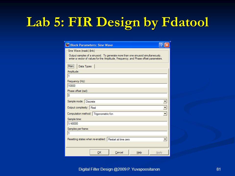 81Digital Filter Design @2009 P. Yuvapoositanon Lab 5: FIR Design by Fdatool