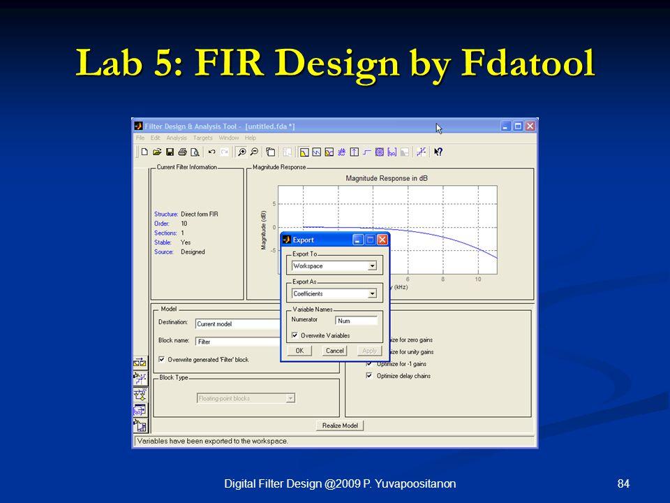 84Digital Filter Design @2009 P. Yuvapoositanon Lab 5: FIR Design by Fdatool