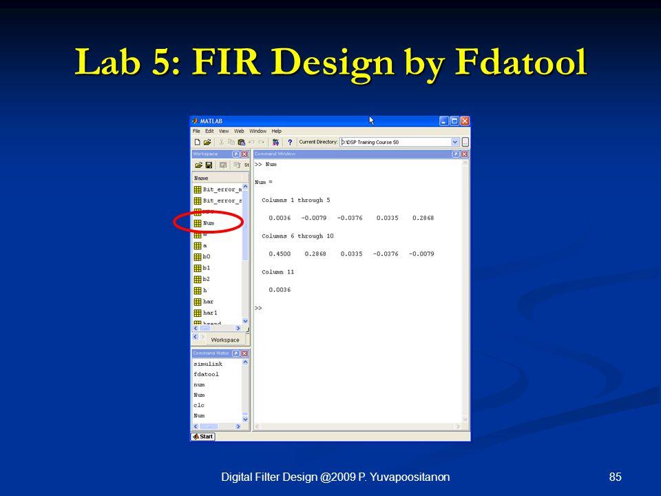85Digital Filter Design @2009 P. Yuvapoositanon Lab 5: FIR Design by Fdatool