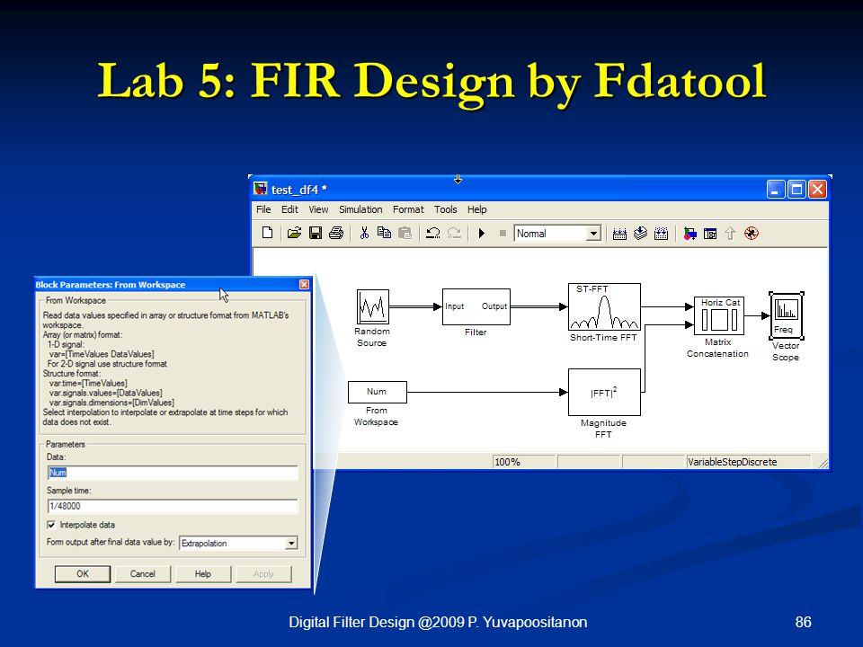 86Digital Filter Design @2009 P. Yuvapoositanon Lab 5: FIR Design by Fdatool