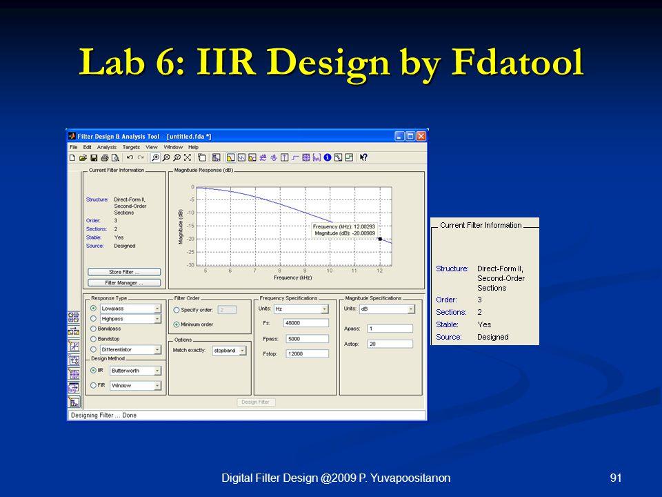 91Digital Filter Design @2009 P. Yuvapoositanon Lab 6: IIR Design by Fdatool
