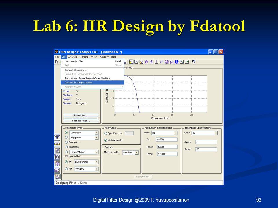 93Digital Filter Design @2009 P. Yuvapoositanon Lab 6: IIR Design by Fdatool