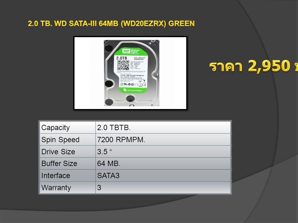 "Capacity2.0 TBTB. Spin Speed7200 RPMPM. Drive Size3.5 "" Buffer Size64 MB. InterfaceSATA3 Warranty3"