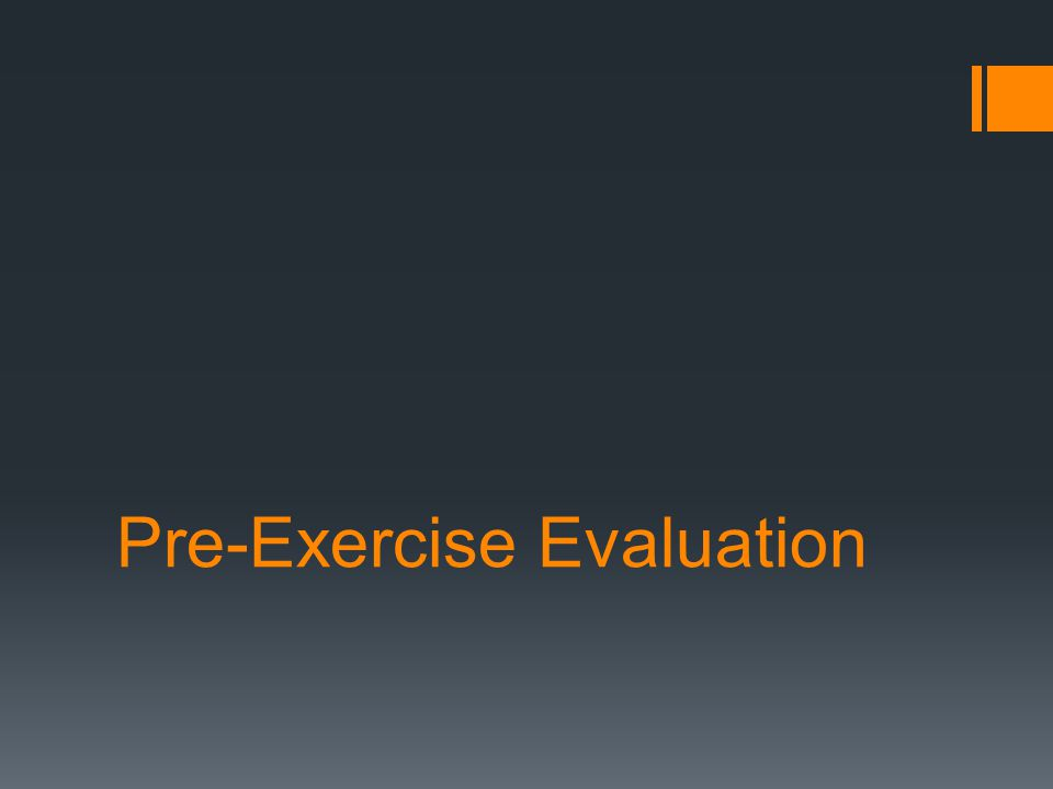 Pre-Exercise Evaluation