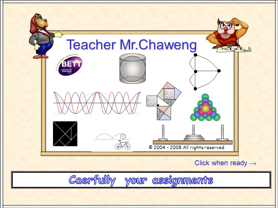 Click when ready  Teacher Mr.Chaweng © 2004 - 2008 All rights reserved Stand SW 100