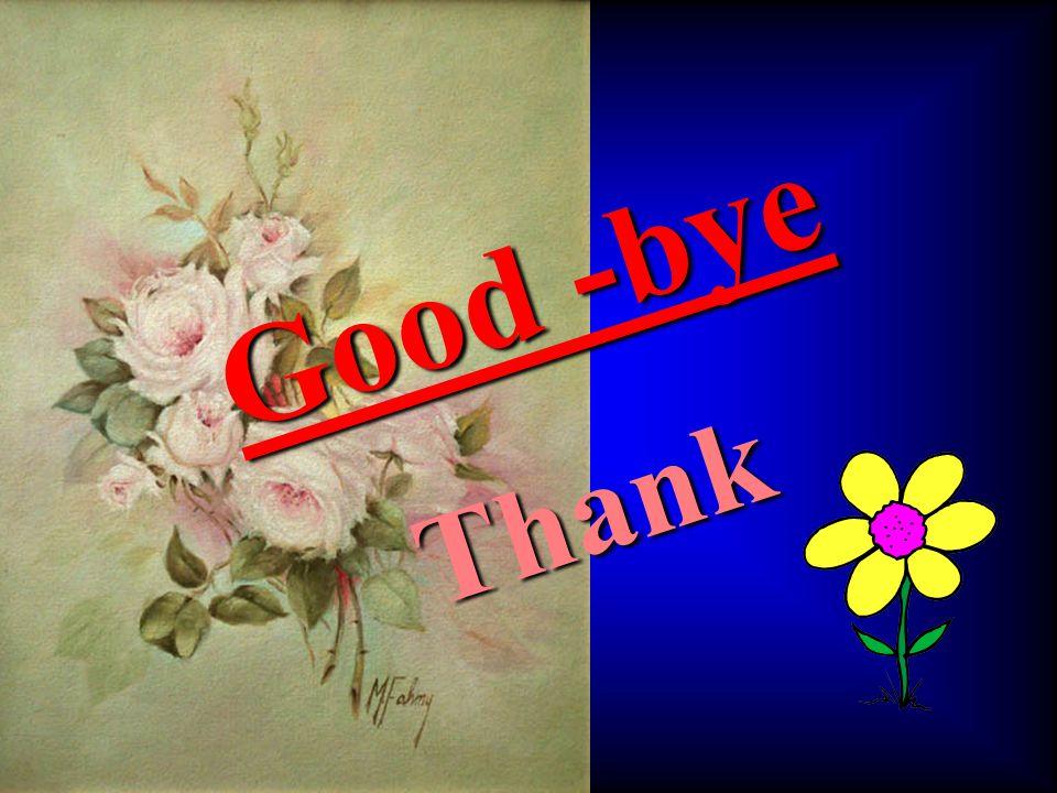 Good -bye Thank