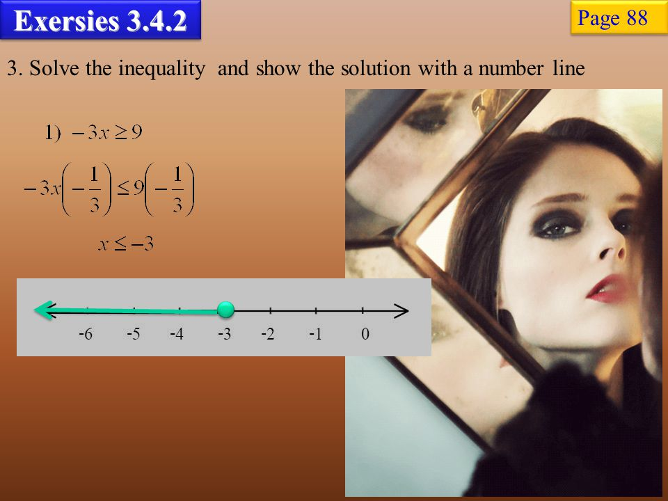 Exersies 3.4.2 3. Solve the inequality and show the solution with a number line