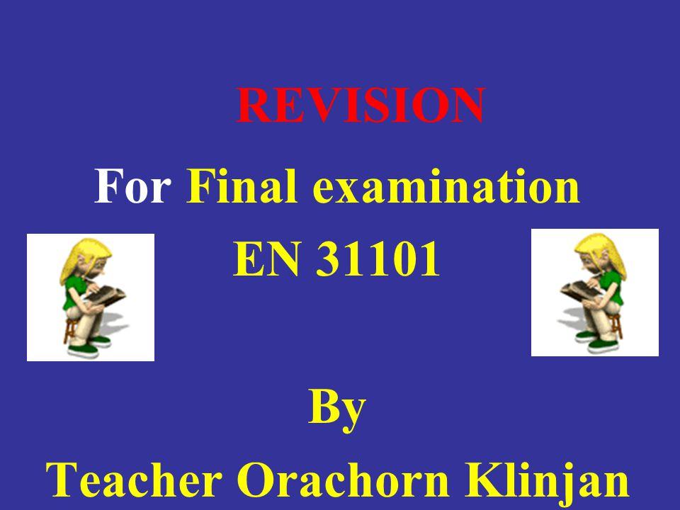 แบบฝึกหัด ทบทวน ก่อนสอบ ปลายภาค En31101 By Teacher Orachorn