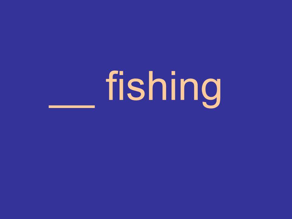 __ fishing