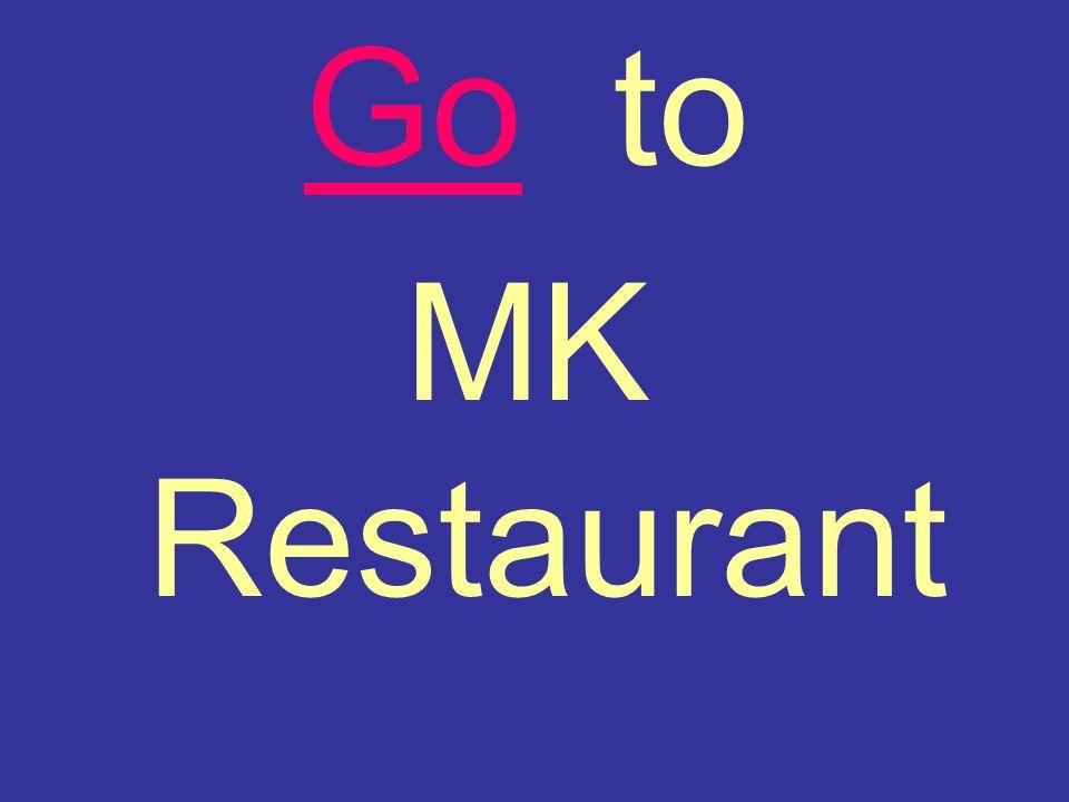 Go to MK Restaurant