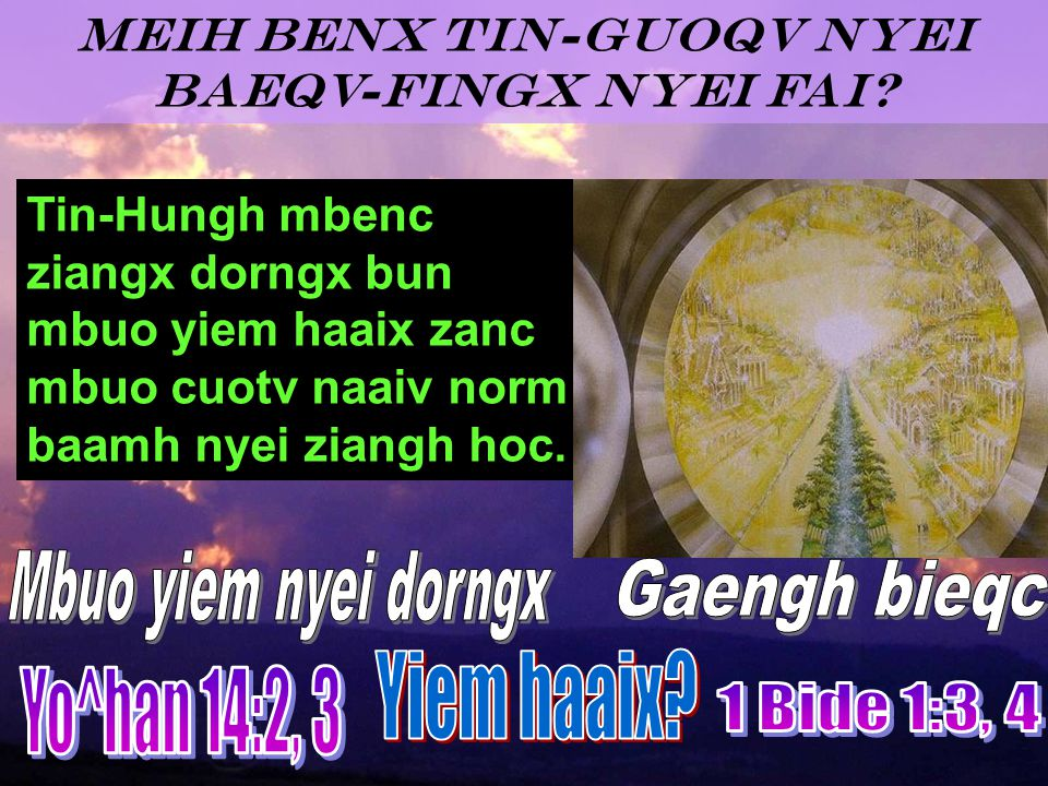 Tin-Hungh yaac mbenc mbuo mingh yiem wuov norm dorngx.
