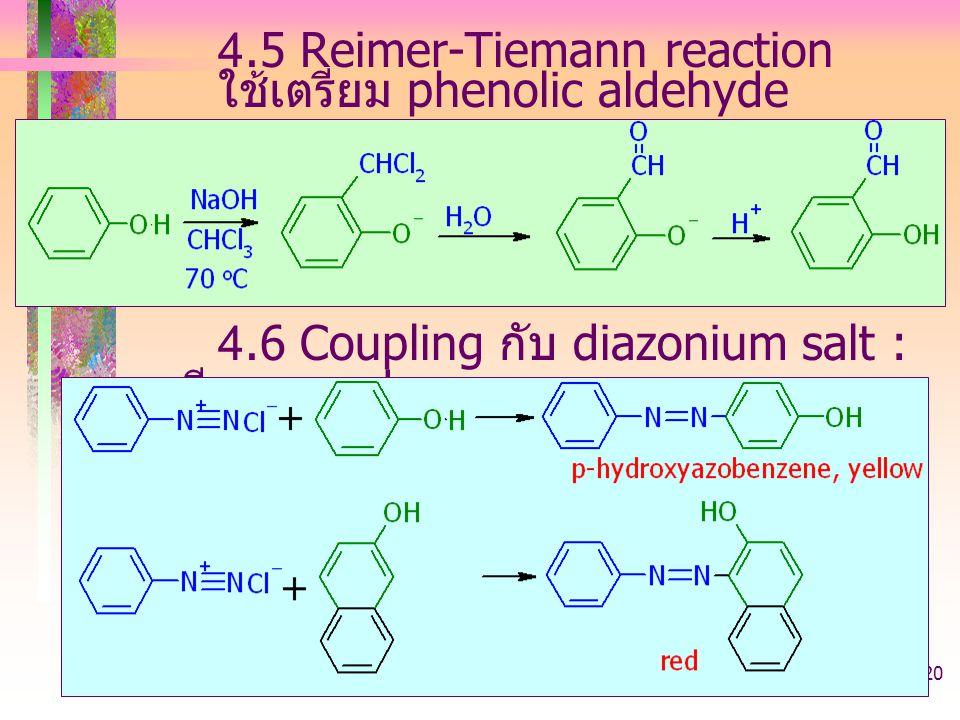 403221-phenol-arylhalide20 4.5 Reimer-Tiemann reaction ใช้เตรียม phenolic aldehyde 4.6 Coupling กับ diazonium salt : เตรียม azo dye