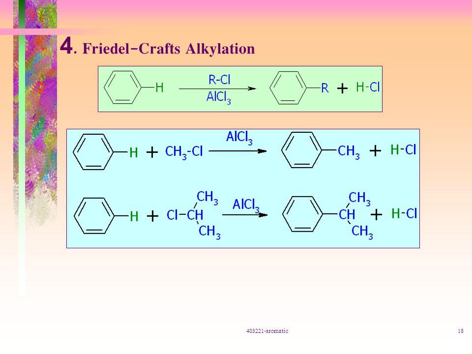 403221-aromatic18 4. Friedel-Crafts Alkylation